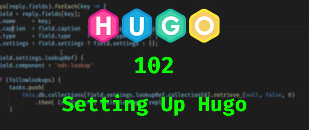 Cover image for Hugo 102: Setting Up