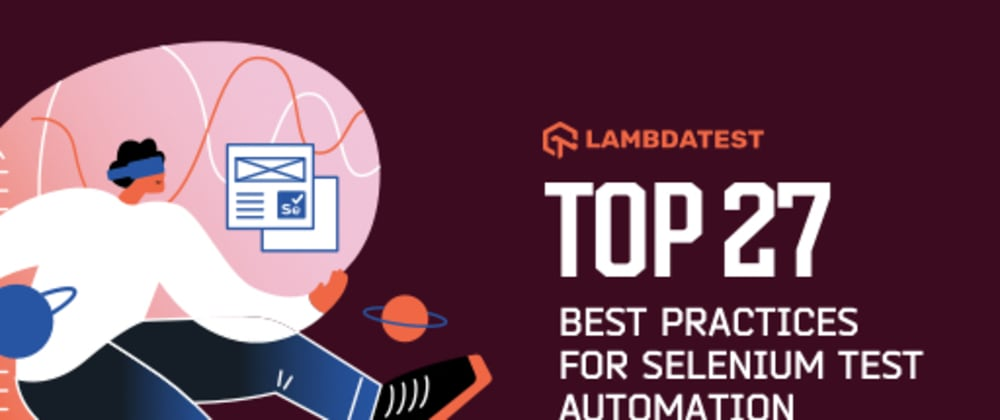 Cover image for Top 27 Best Practices For Selenium Test Automation