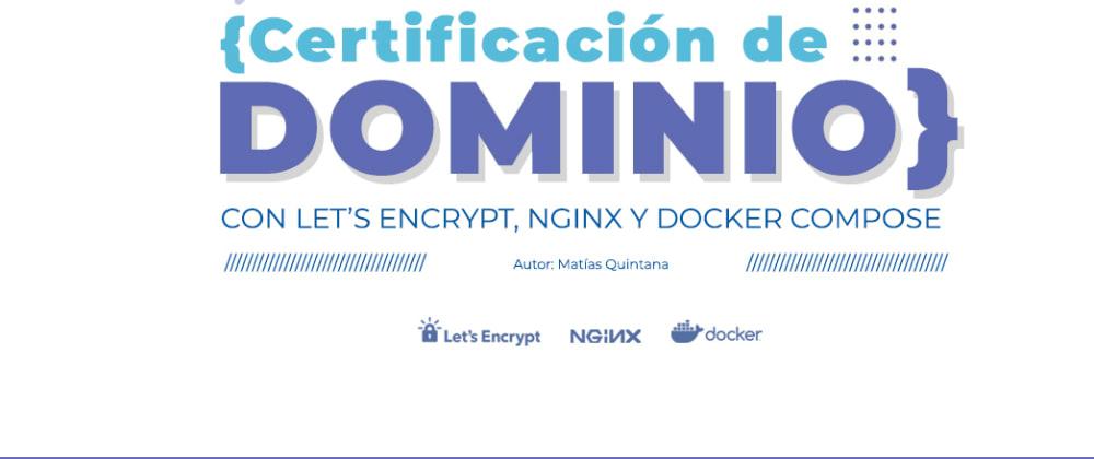 Cover image for Certificación de dominio con Let's Encrypt, NGINX y Docker Compose