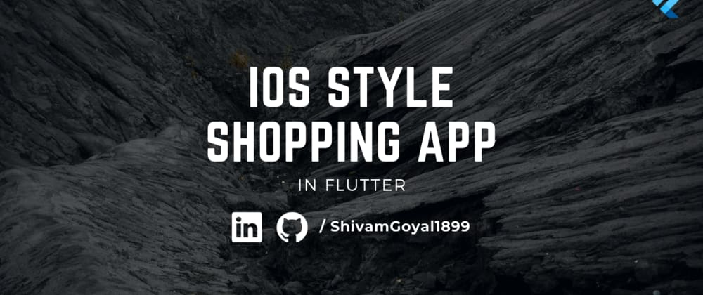 Cover image for Building an iOS-style Shopping App with a minimalist design using Flutter