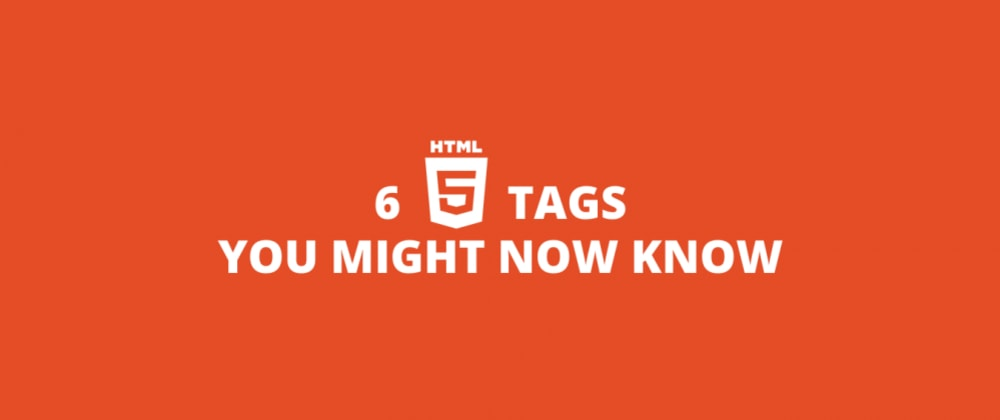 Cover image for 6 HTML tags you might not know