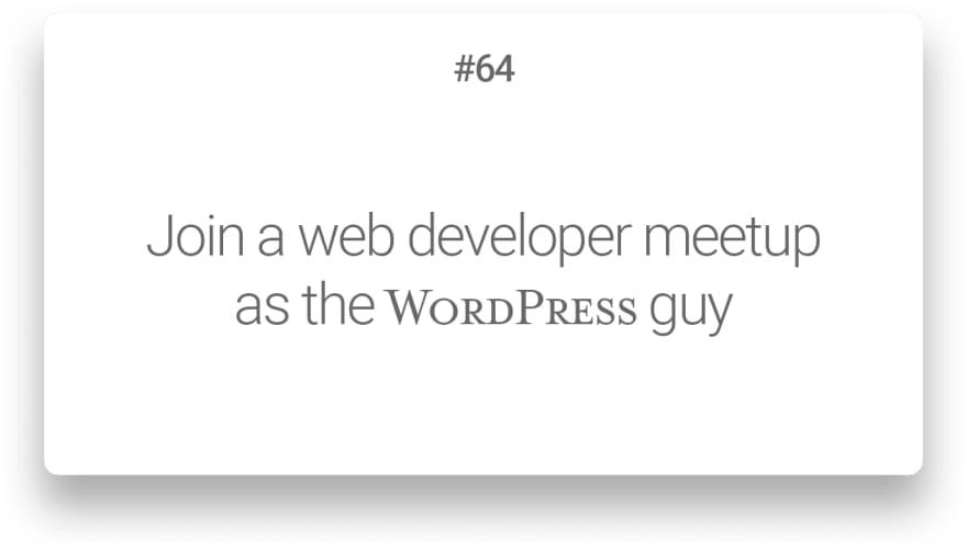 Join a web developer meetup as the WordPress guy