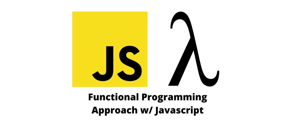 Cover image for Mendekatkan Diri Kepada Functional Programming di Javascript 🚶