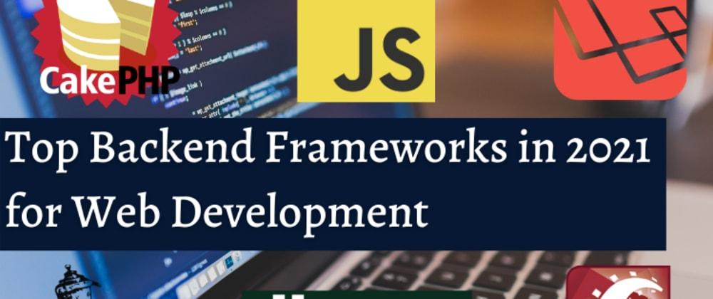 Cover image for Top Back End Frameworks in 2021 for Web Development