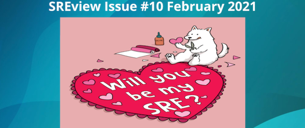 Cover image for SREview Issue #10 February 2021