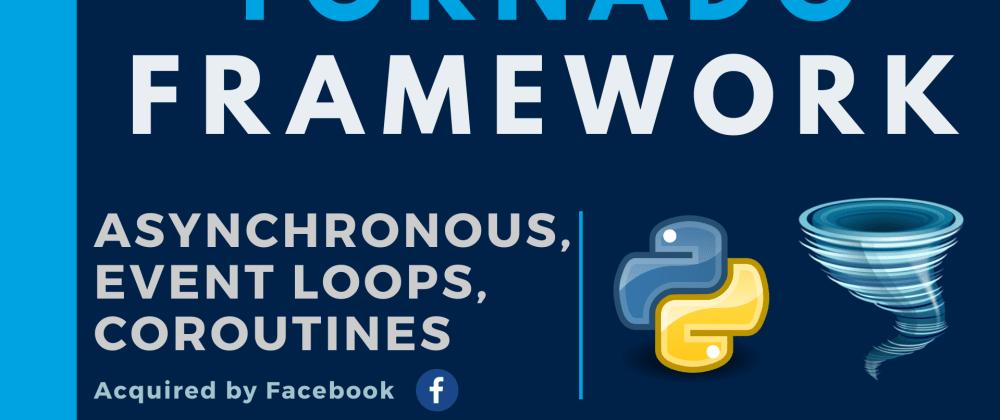 Cover image for Tornado : ASYNC Framework for Python