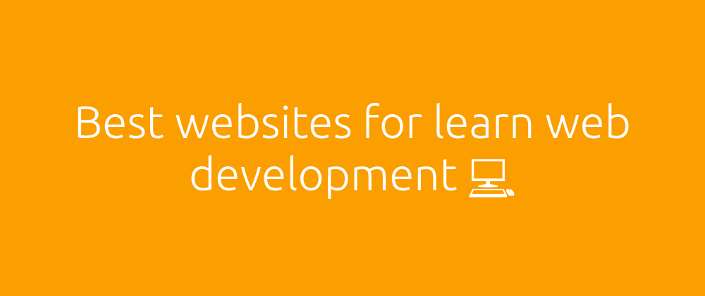 Cover image for Which websites do you recommend to learn about the web development?