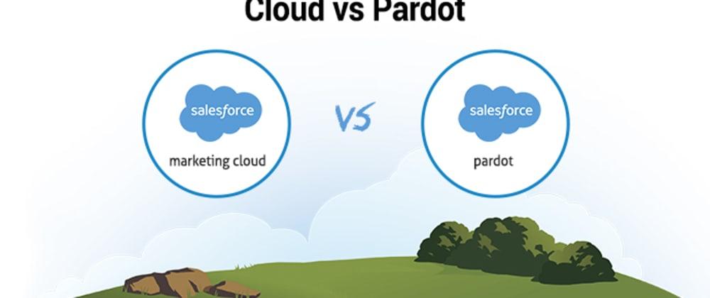Cover image for Salesforce Marketing Cloud vs Pardot