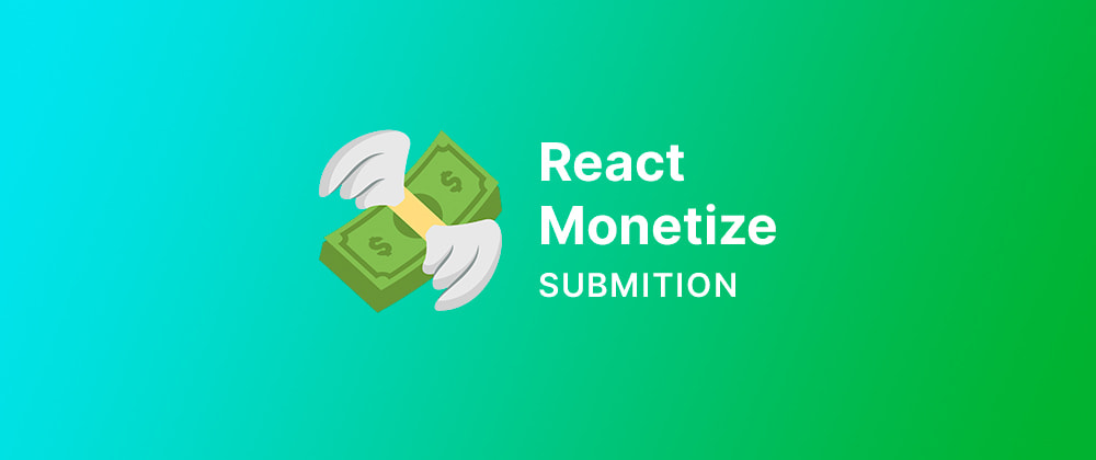 Cover image for react-monetize submition 💸