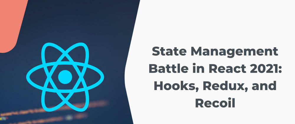Cover Image for State Management Battle in React 2021: Hooks, Redux, and Recoil