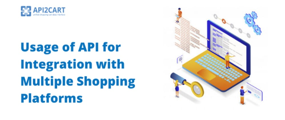 Cover image for What Is an API and How It Can be Used for The Integration with Shopping Platforms?