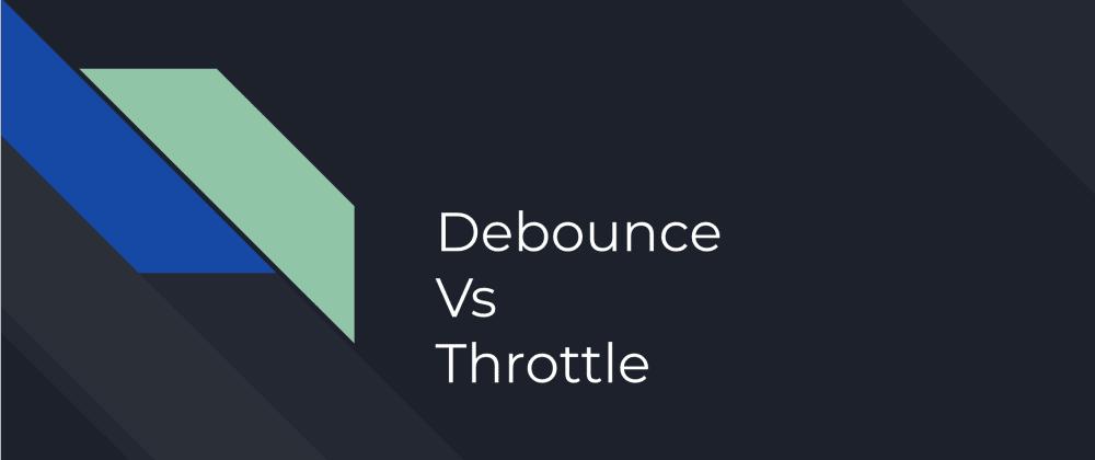 Cover image for Explain to me like I am 5: Debounce vs Throttle