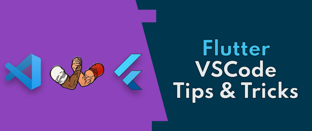 Cover image for VSCode Tips & Tricks for Flutter Projects