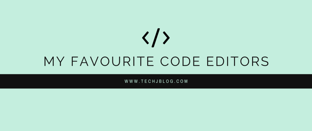 Cover image for My Favourite Code Editors