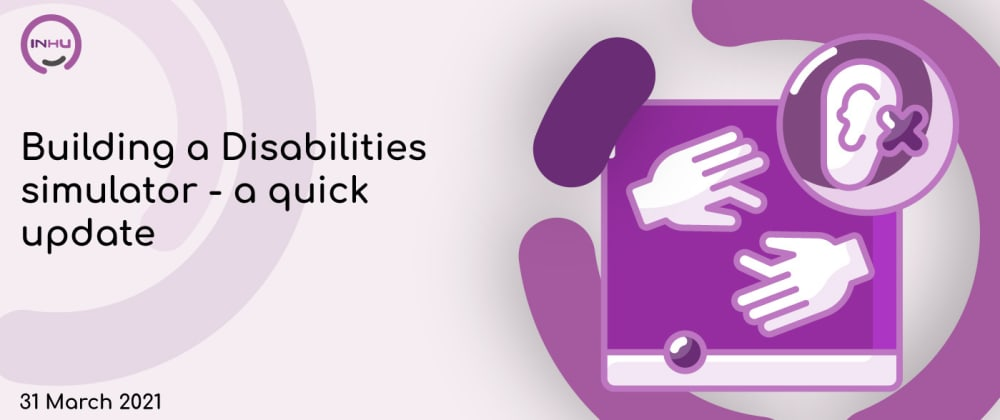 Cover image for Quick update: Building a disability simulator [WIP]