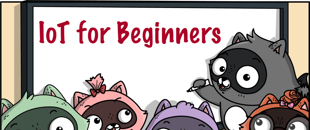 Cover image for Announcing a New Free Curriculum: IoT for Beginners