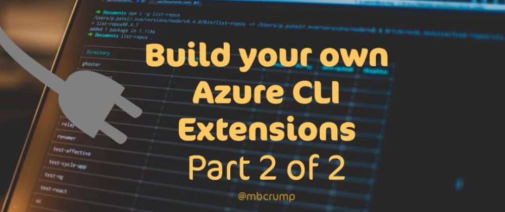 Cover image for Build your own Azure CLI Extensions