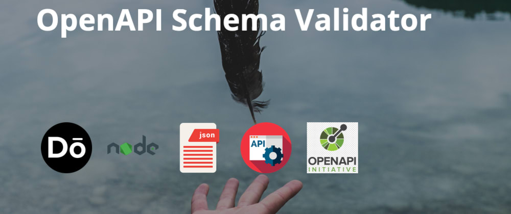 Cover image for Validate Your APIs With OpenAPI Schema Validator