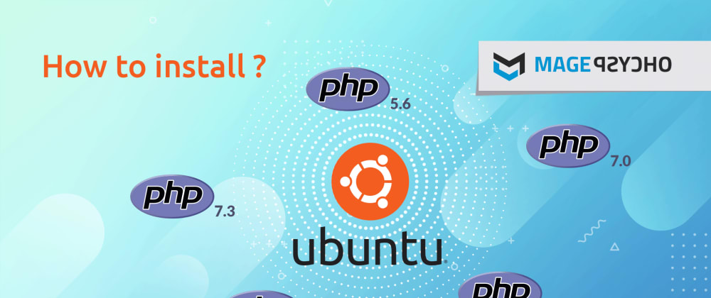 Cover image for How to Install Multiple Versions of PHP on Ubuntu?