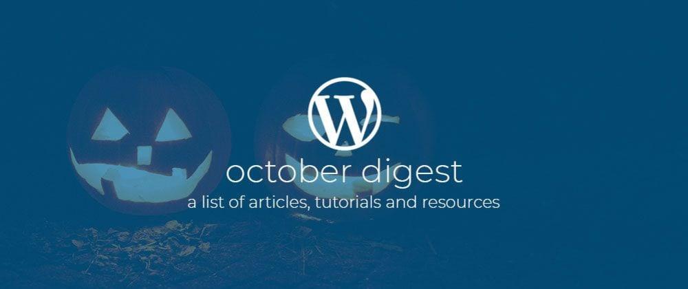 Cover image for WordPress Dev Digest October 2019