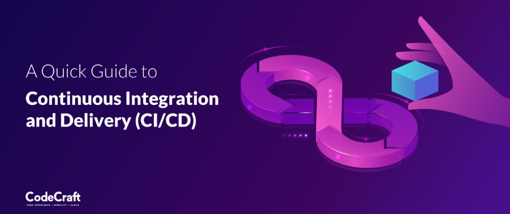 Cover image for A Quick Guide to CI/CD