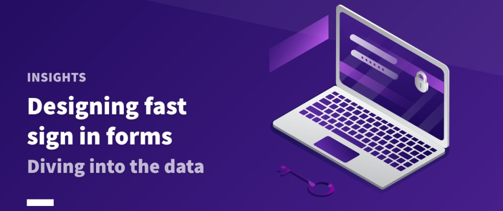 Cover image for Designing fast sign in forms— diving into the data