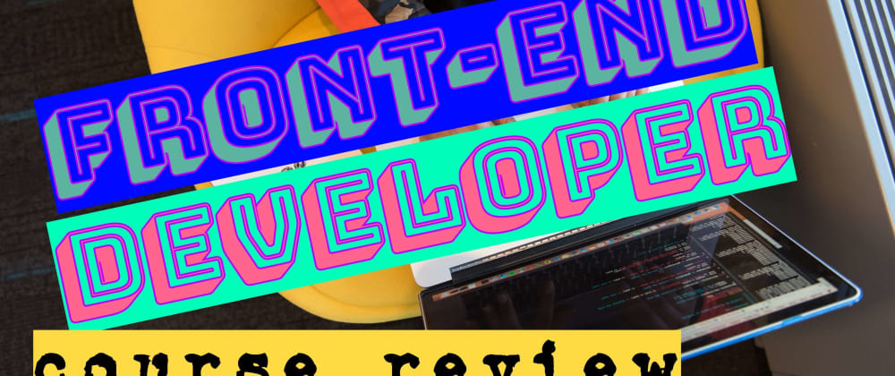 Cover image for Become a Front-End Developer course review