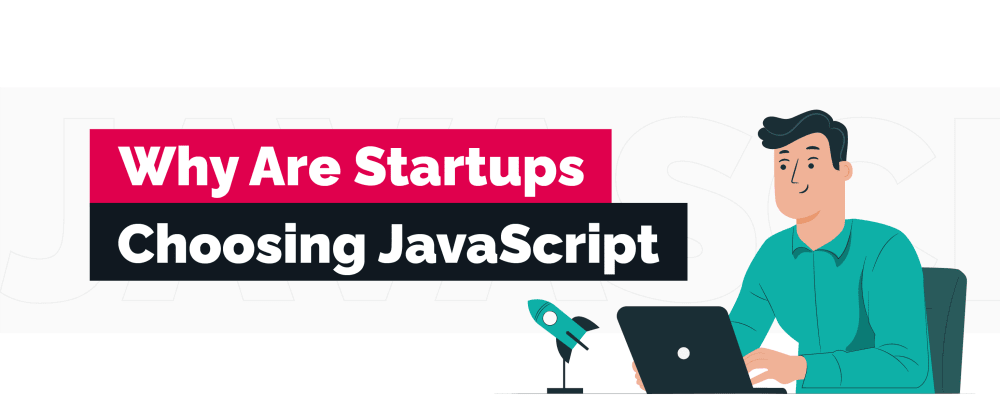 Cover image for Why do Seed and Series A Startups Choose JavaScript for Frontend and Backend?