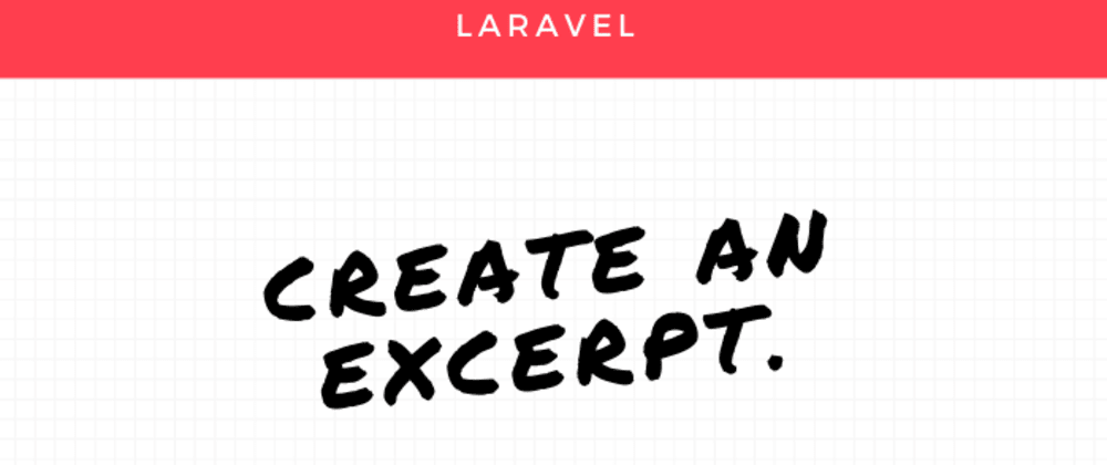 Cover image for Create an excerpt easy with Laravel