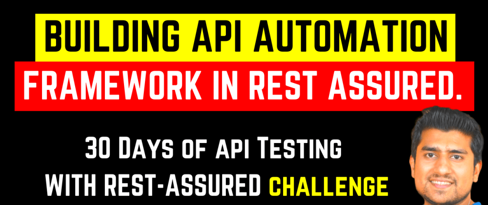 Cover image for Building API Automation Framework in Rest Assured
