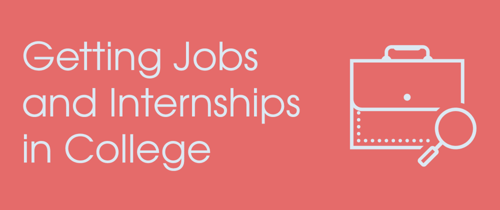 Cover Image for Getting Jobs and Internships in College: Seizing Off Campus Opportunities
