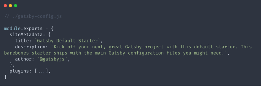siteMetaData available in the gatsby-config.js file