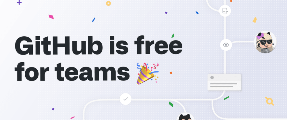 Cover image for  GitHub is now free for teams😉🥳