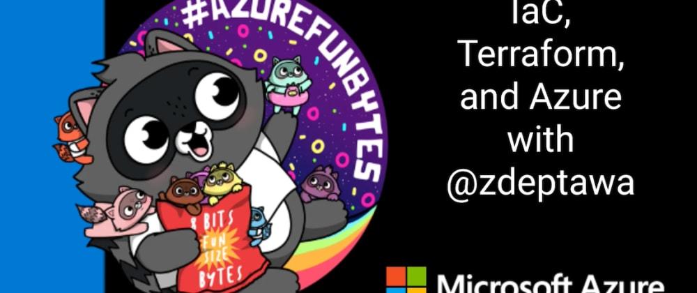Cover image for AzureFunBytes Episode 12 - IaC, @HashiCorp Terraform, and @Azure ARM Templates with @zdeptawa