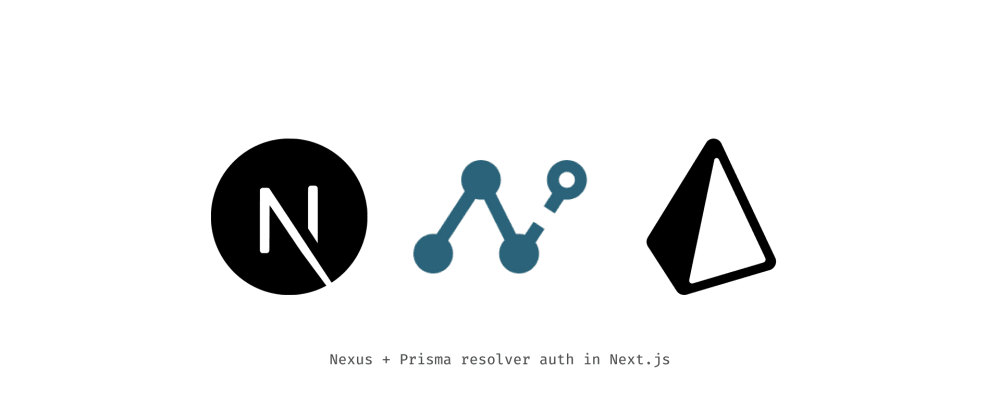 Cover image for Nexus + Prisma resolver auth in Next.js