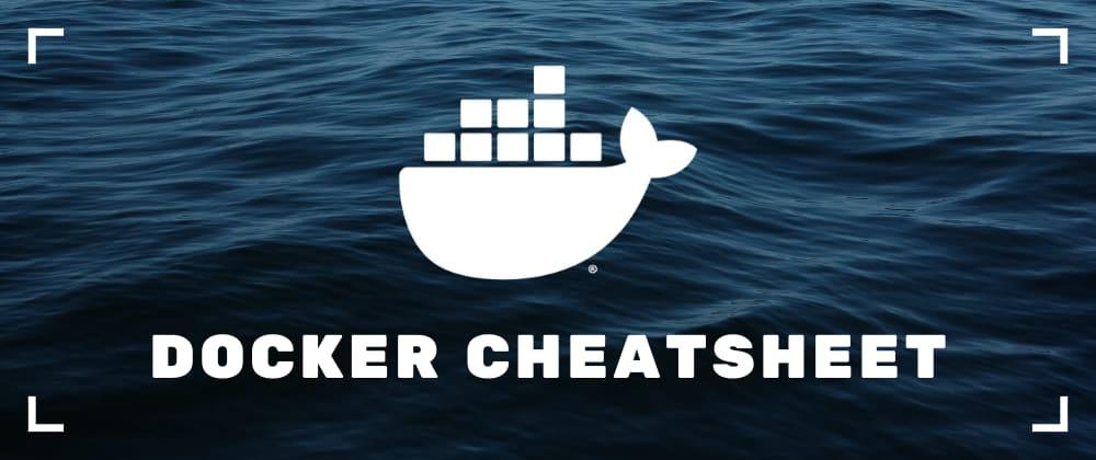 Cover image for The missing Docker Cheatsheet