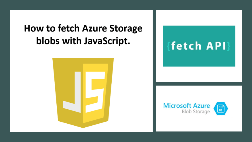 How to fetch Azure Blob Storage with JavaScript - DEV Community