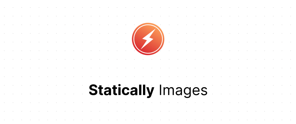 Cover image for Free & fast image CDN with Statically, supports optimization and transformation