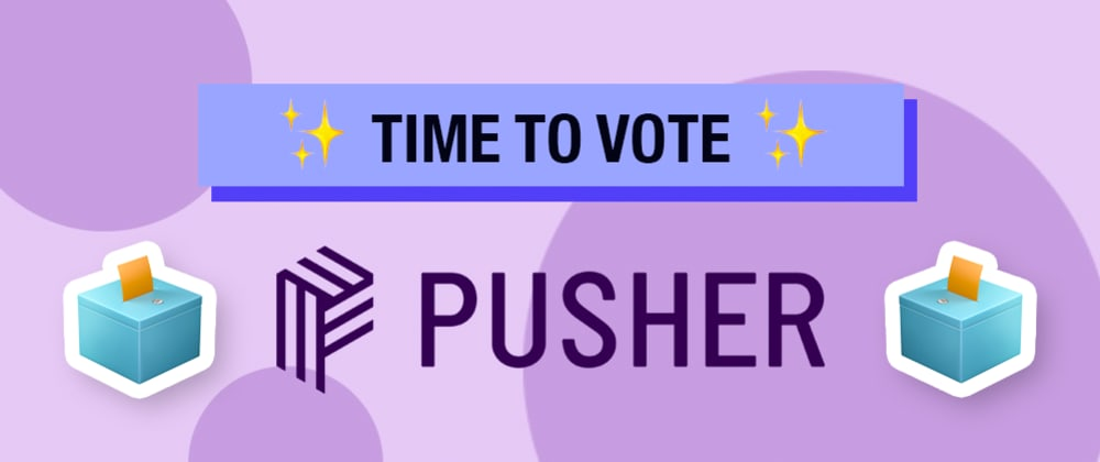 Cover image for It's Time to Vote in the Pusher Contest!