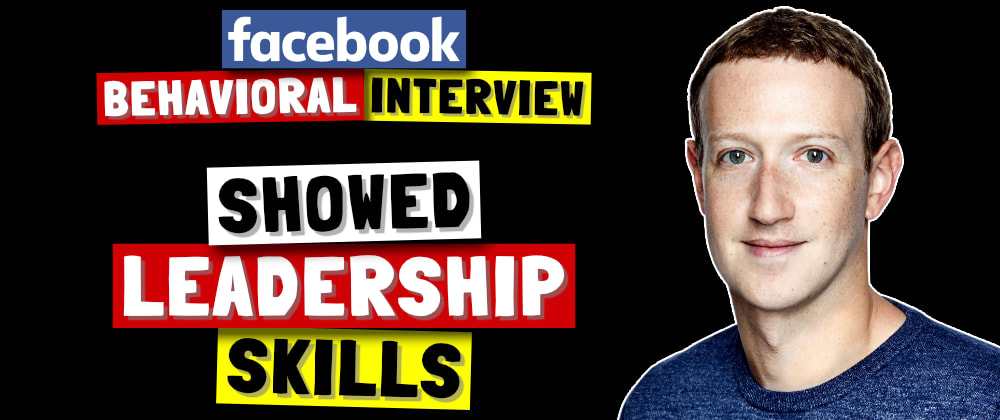 Cover image for ✅ Tell Me About A Time You Showed Leadership | Facebook Behavioral (Jedi) Interview Series 🔥