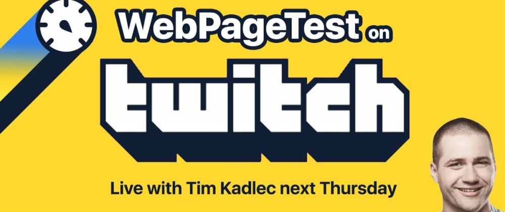 Cover image for WebPageTest live audits - Thursdays on Twitch