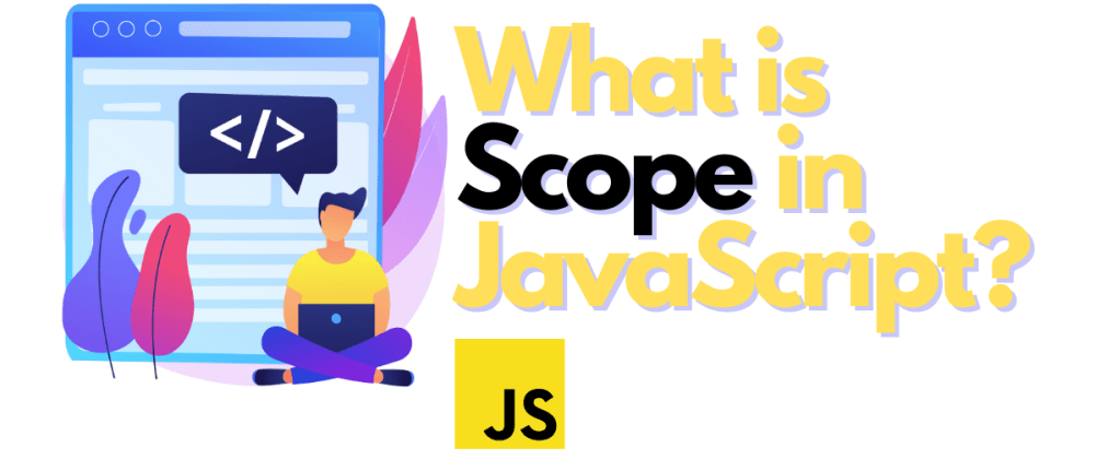 Cover image for What is Scope in JavaScript?