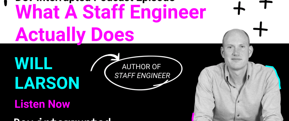 Cover image for Defining The Role Of Staff Engineer w/ Will Larson of Calm