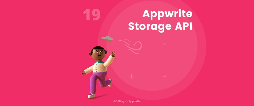 Cover image for #30DaysofAppwrite : Appwrite Storage API