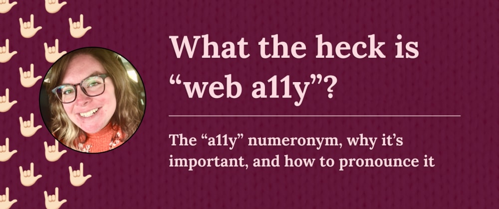 """Cover image for What the heck is """"web a11y""""?"""
