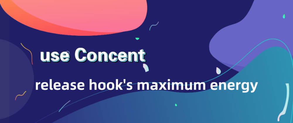 Cover image for use Concent, release react hook's maximum energy
