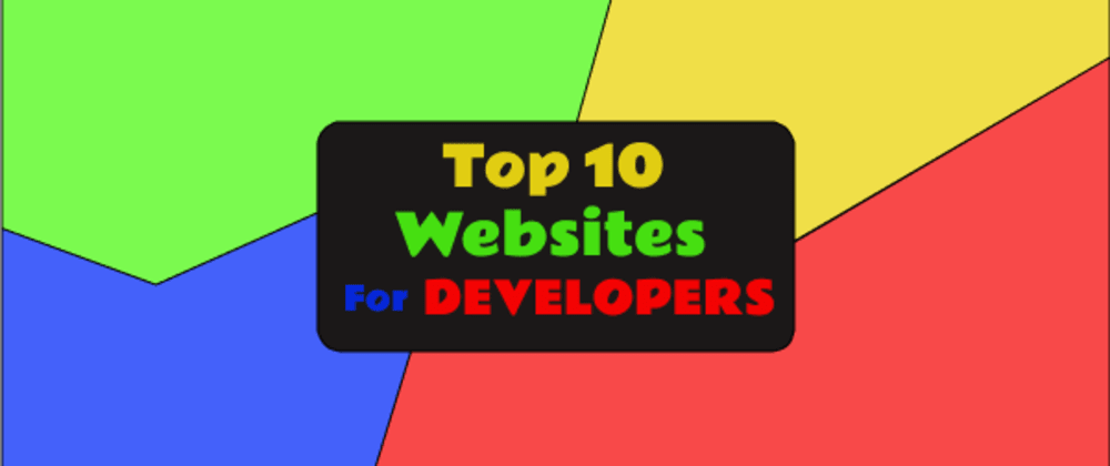 Cover image for Top 10 Websites for Developers