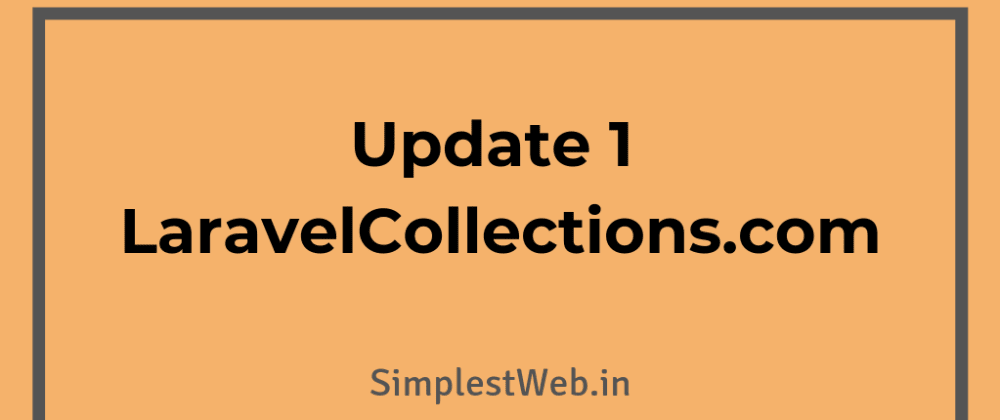 Cover image for New changes to LaravelCollections.com