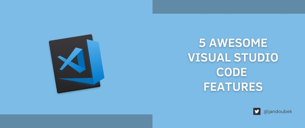 Cover image for 5 Awesome Visual Studio Code Features