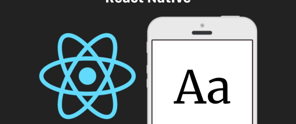 Cover image for Add Custom Fonts in React Native 0.63 >= for android and iOS